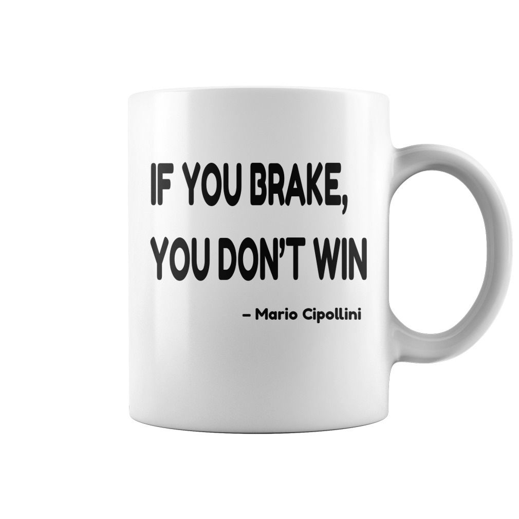 Brake Quotes Coffe Mugs Inspirational Cycling Quotemario Cipollini  Badass
