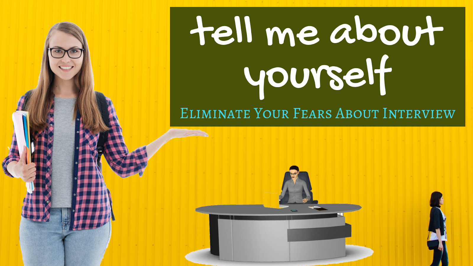 Eliminate Your Fears About Interview Tell Me About