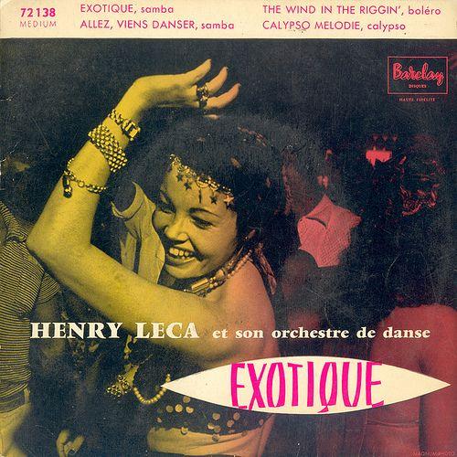 Henry Leca et son Orchestre de Danse - Exotique | oopswhoops | Flickr