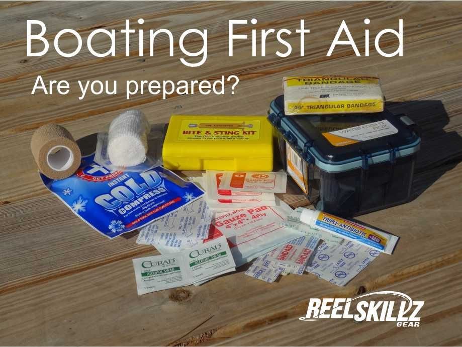 Boating First Aid Are You Prepared Reel Skillz Gear Boat Boat Plans Pontoon Boat