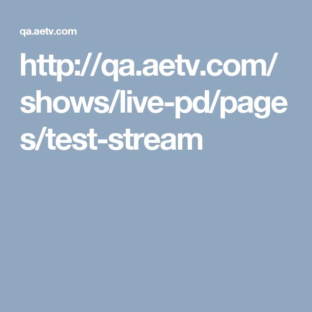 http://qa aetv com/shows/live-pd/pages/test-stream | 2017