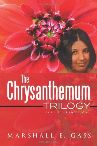 The Chrysanthemum Trilogy: Part 1: Transition by Marshall E. Gass http://www.amazon.com/dp/1493137840/ref=cm_sw_r_pi_dp_K0Wlub16YK9VY