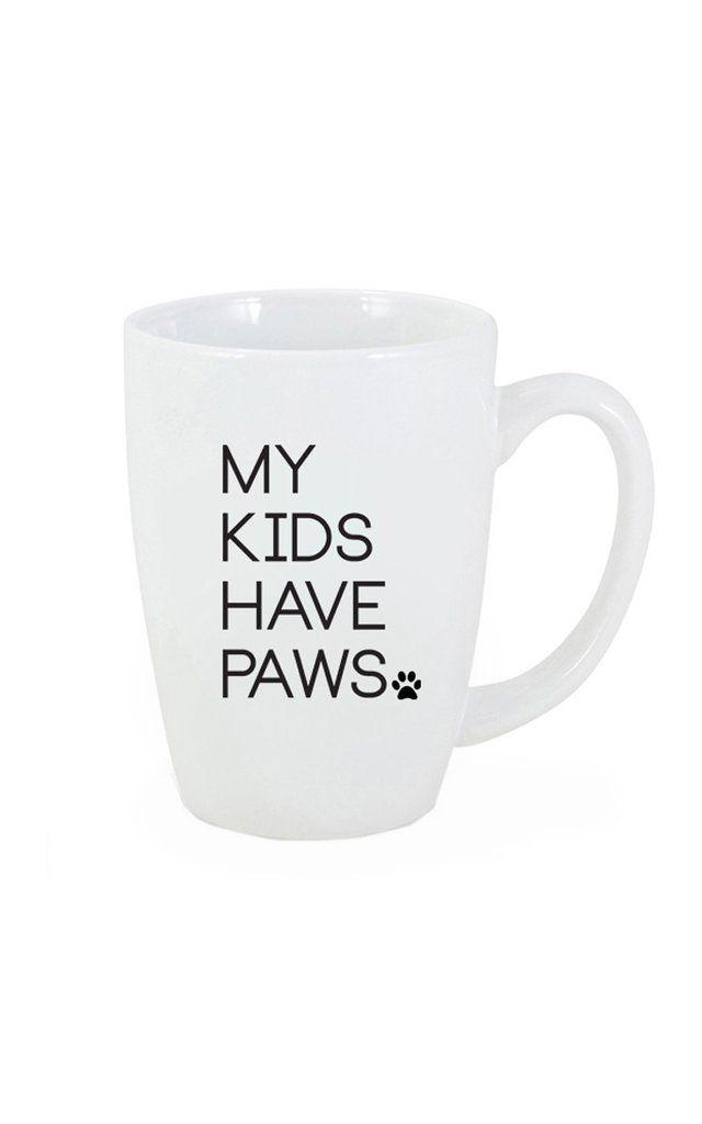 My Kids Have Paws Mug (With images) Mugs, Paw, Dog love