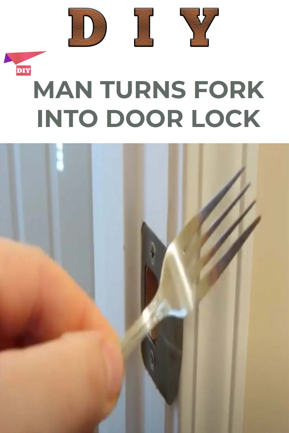 Man Turns Fork Into Door Lock