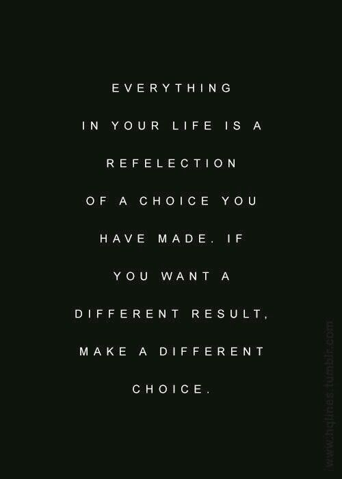 Choices Words Inspirations Quotes Life Quotes Choices Quotes Extraordinary Choices Quotes