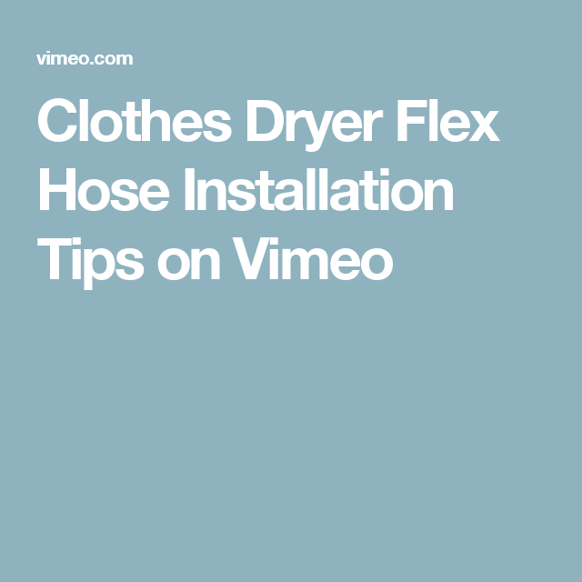 Clothes Dryer Flex Hose Installation Tips on Vimeo