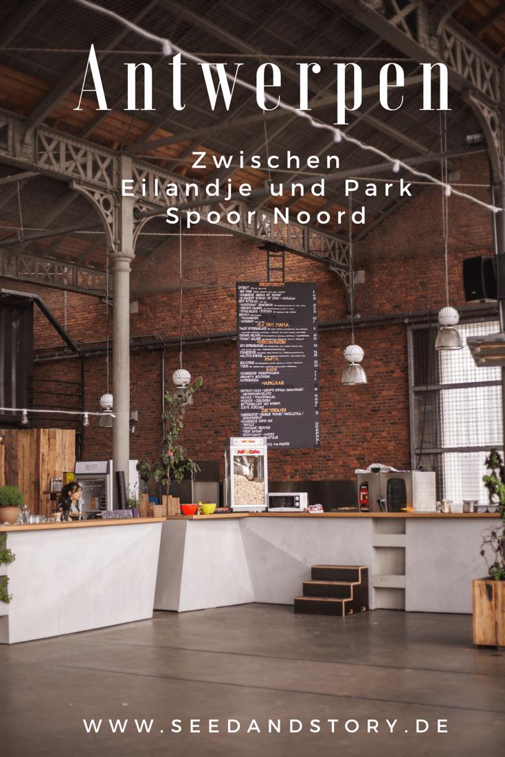 Seedandstory De Antwerpen Eilandje Und Park Spoor Noord Belgien Antwerpen Brussel