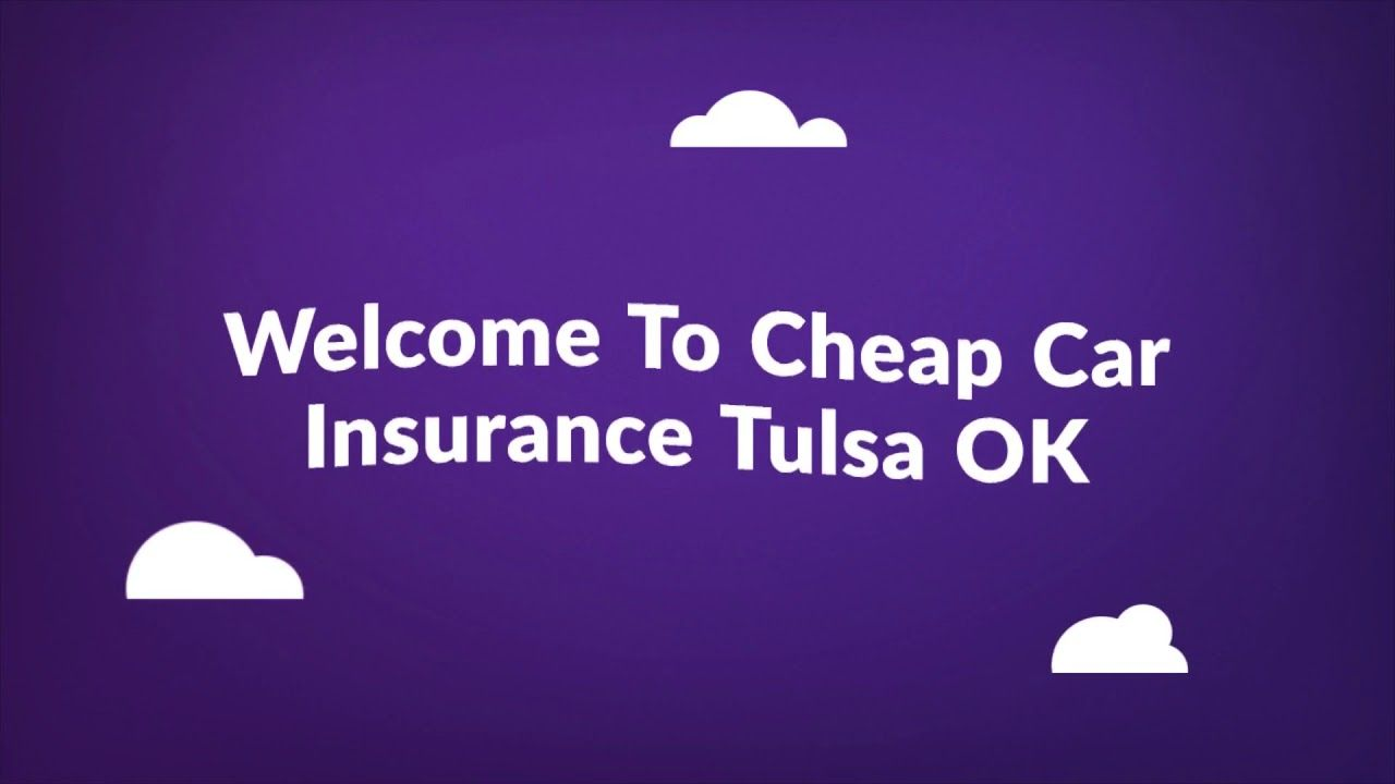 Get Now Cheap Car Insurance In Tulsa Ok Cheap Car Insurance Car