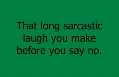 Sarcasm Laugh!