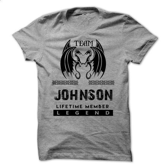Team Johnson . Lifetime Member. Legend - #tee trinken #sweatshirt cardigan. I WANT THIS => https://www.sunfrog.com/Pets/Team-Johnson-Lifetime-Member-Legend.html?68278