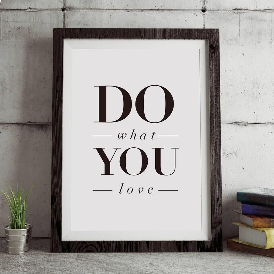 Do What You Love http://www.amazon.com/dp/B016N127FU word art print poster black white motivational quote inspirational words of wisdom motivationmonday Scandinavian fashionista fitness inspiration motivation typography home decor