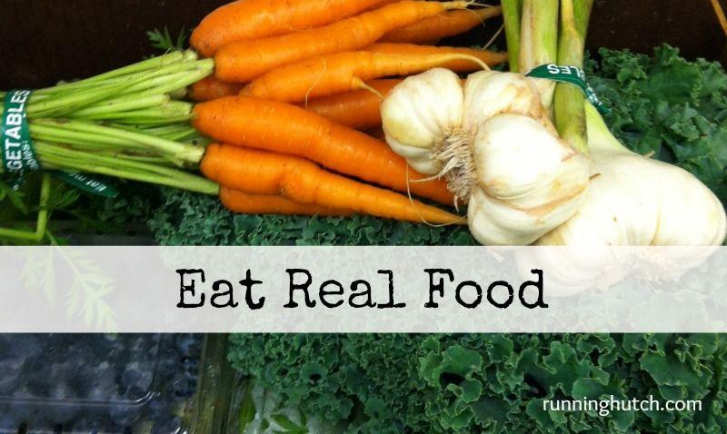 Eat Real Food: RunningHutch.com #FitFluential #Eat