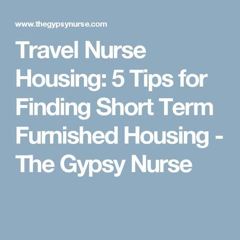 5 Tips For Finding Furnished Travel Nurse Housing Travel Nurse Housing Travel Nursing Rn Travel Nurse