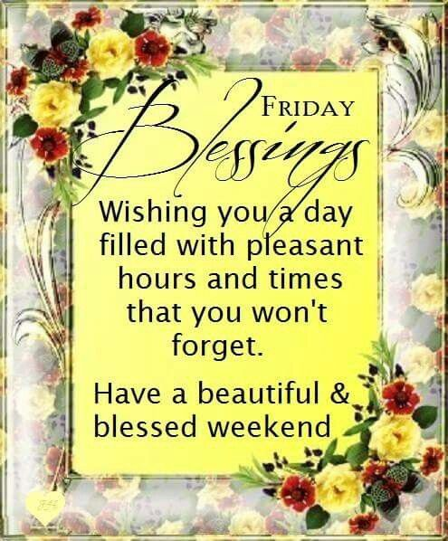 Friday Blessing Friday Good Morning Friday Quotes Friday Blessings