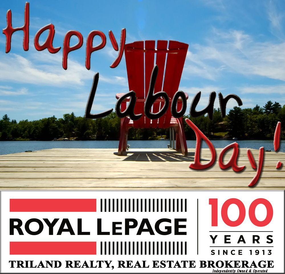 Happy Labour Day From Royal Lepage Triland Realty Brokerage London Ontario Canada Www Royallepagetriland Com Happy Labor Day Labour Day Royal Lepage