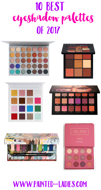 10 Best Eyeshadow Palettes Of 2017 Makeupideas2017 Make