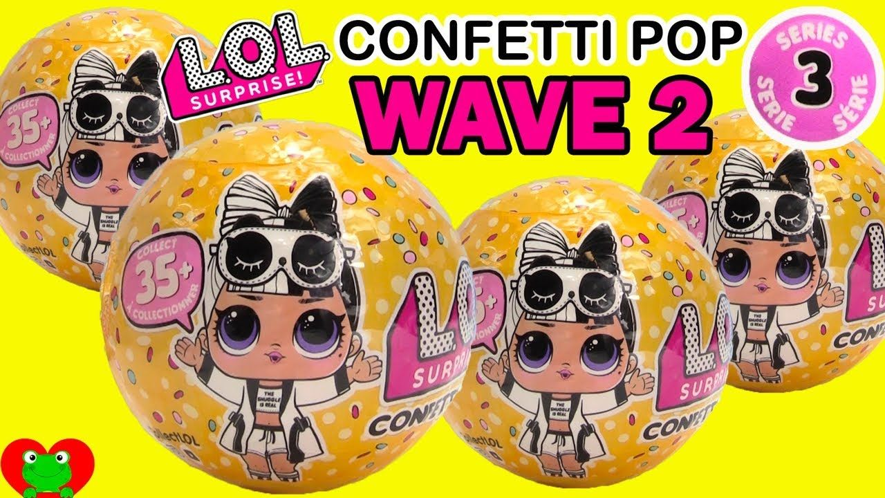 Lol Surprise Confetti Pop Series 3 Wave 2 Pop Dolls Series 3