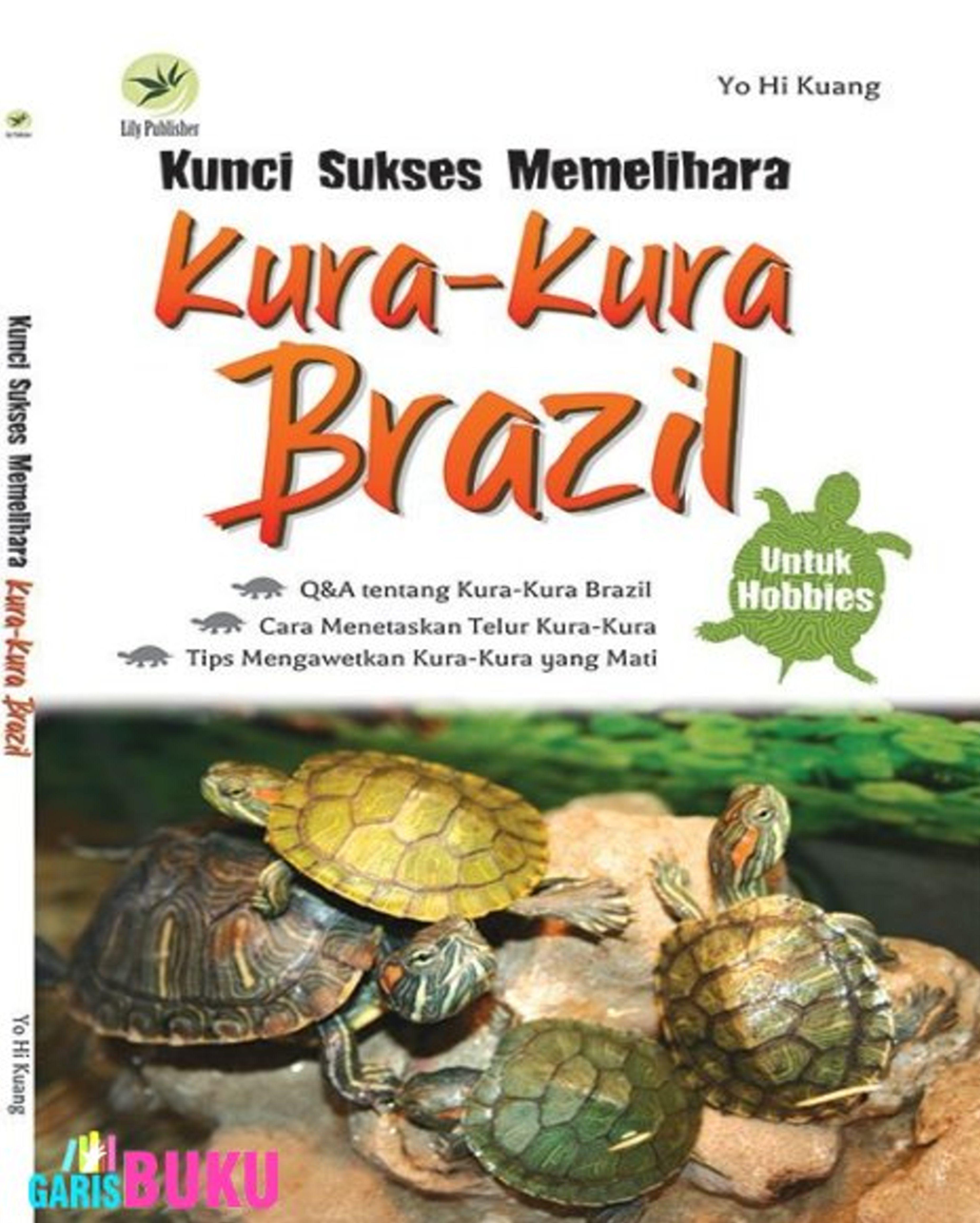 Kunci Sukses Memelihara Kura Kura Brazil By Yo Hi Kuang Isbn 9789792959987 Brazil Kura Kura Binatang