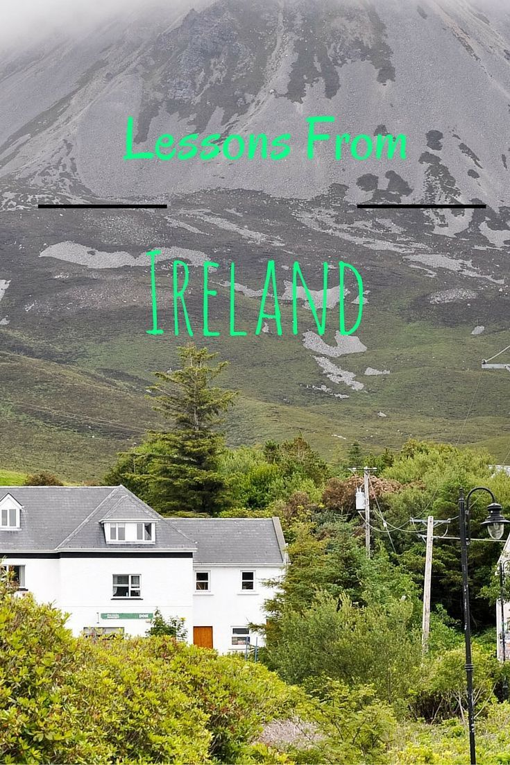 Lessons I learned from my stay in Ireland.