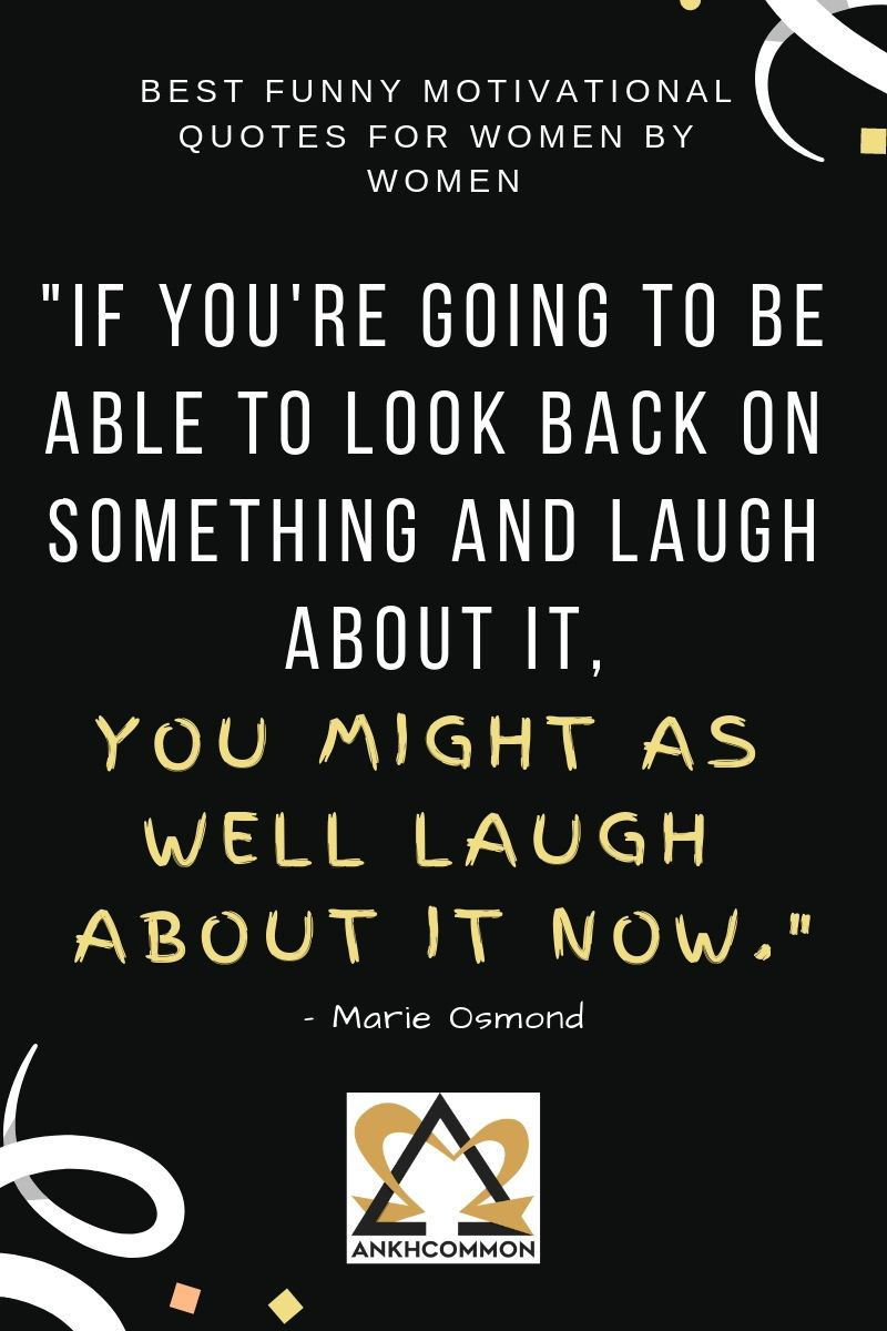 Best Funny Motivational Quotes For Women By Women Funny