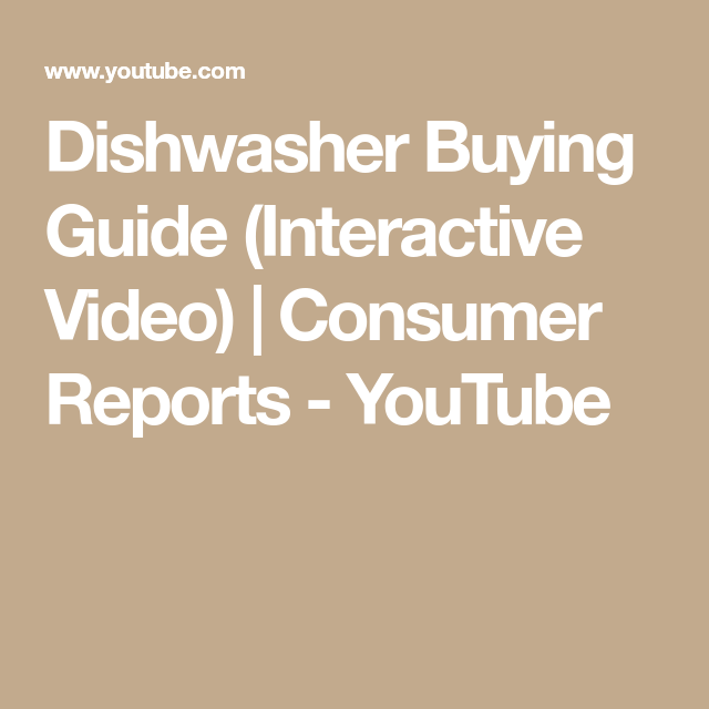 Dishwasher Buying Guide Interactive Video Consumer Reports