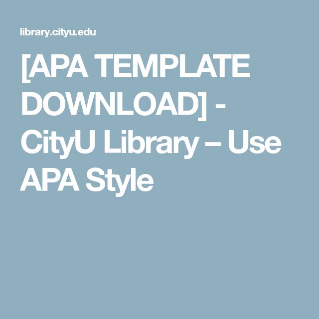 apa template download cityu library use apa style resr 617