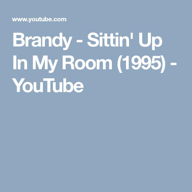 Brandy Sittin Up In My Room 1995 Youtube