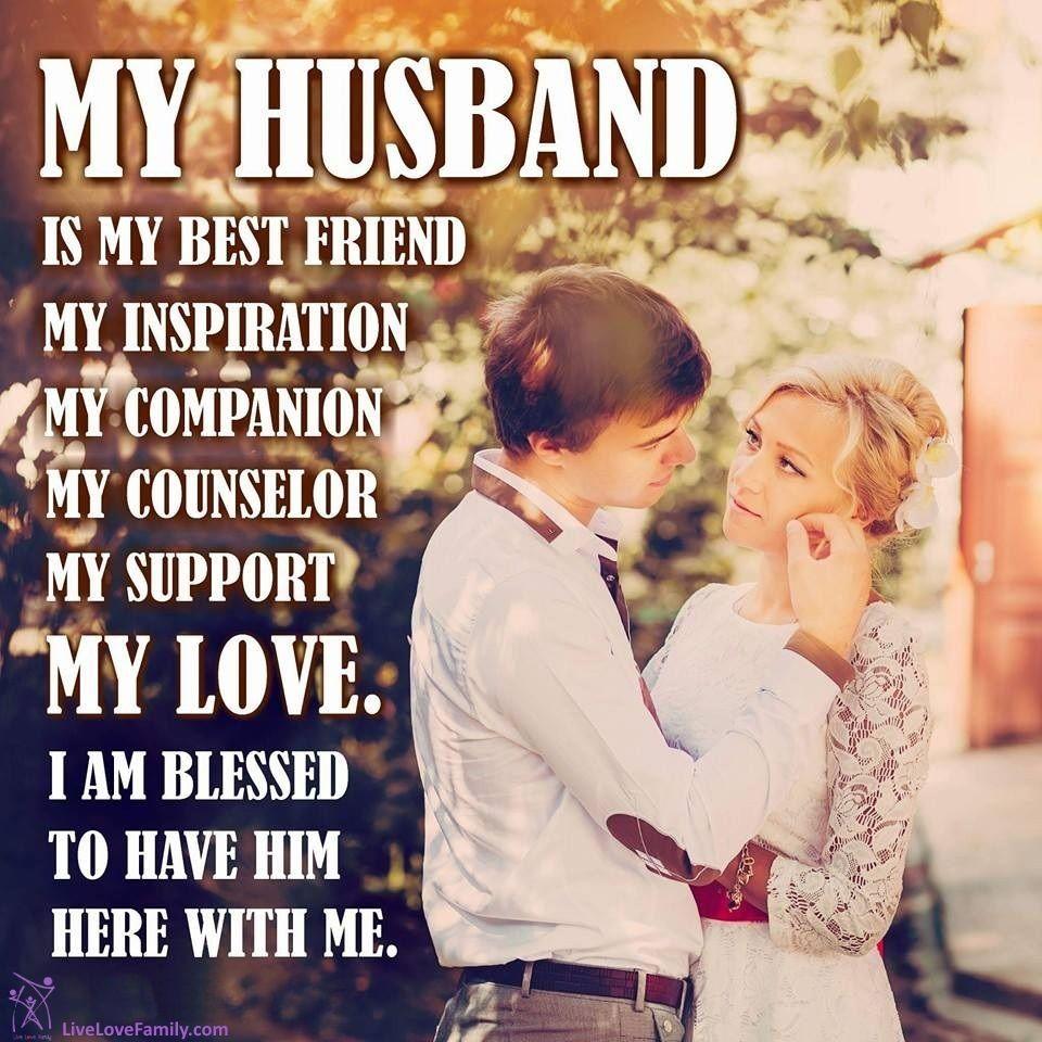 My husband is my best friend, my inspiration, my companion