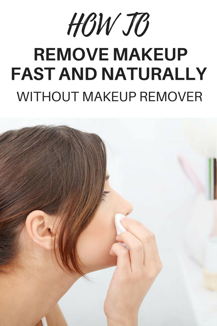 How To Rremove Makeup Fast And Naturally Without Makeup Remover Pinterest Natural Makeup Makeup And Natural