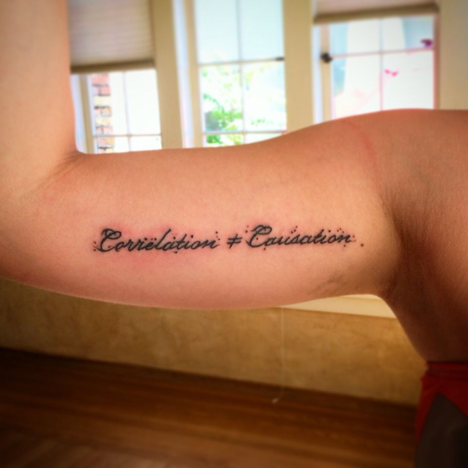 My Correlation (does Not Equal) Causation Tattoo. Inner