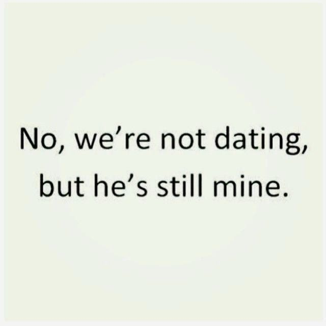 Not dating quotes