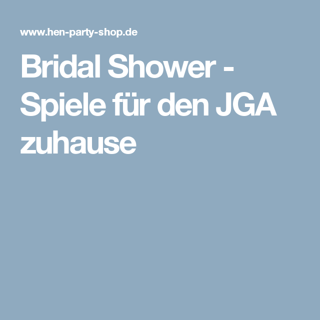 bridal shower spiele f r den jga zuhause jga pinterest spiel zuhause und. Black Bedroom Furniture Sets. Home Design Ideas