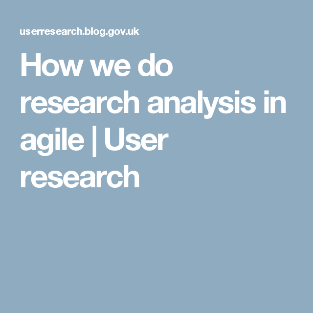 How We Do Research Analysis In Agile  User Research  Research