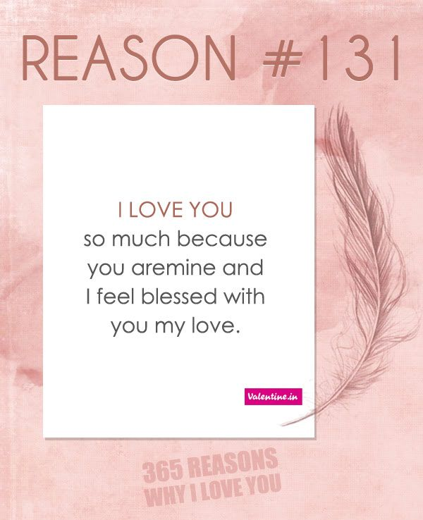 Reasons Why I Love You 131 365 Love Quotes For Him Why I Love