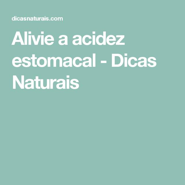 Alivie a acidez estomacal - Dicas Naturais