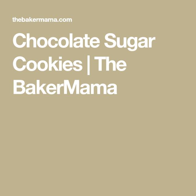 Chocolate Sugar Cookies | The BakerMama