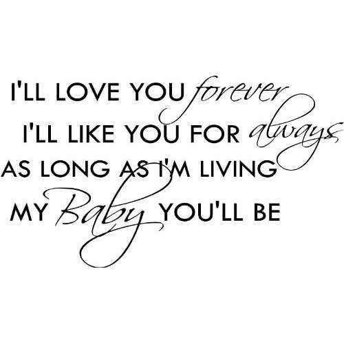 I Will Love You Forever Said Equally From A Birth Mom And An Classy I Love You Forever I Like You For Always Quote