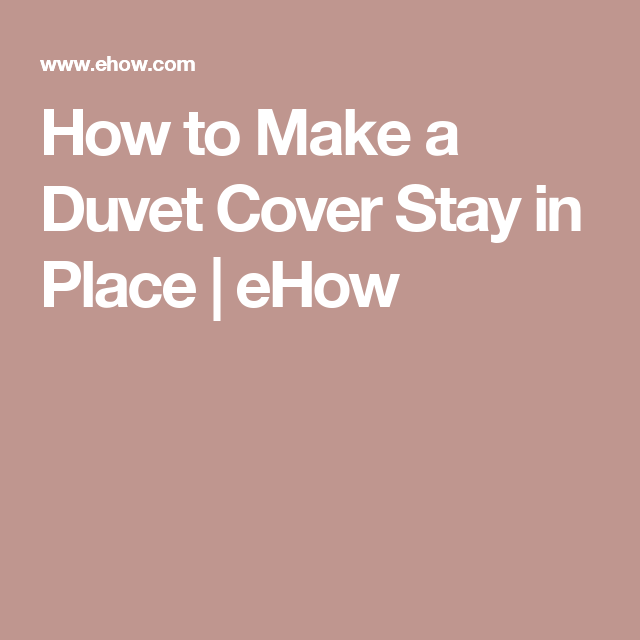 How To Make A Duvet Cover Stay In Place