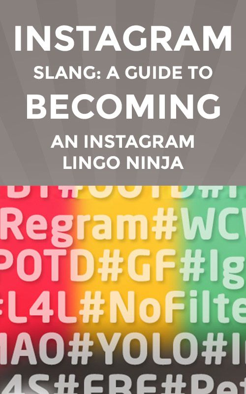 79ecb01339b Instagram Slang  A Guide to Becoming an Instagram Lingo NINJA