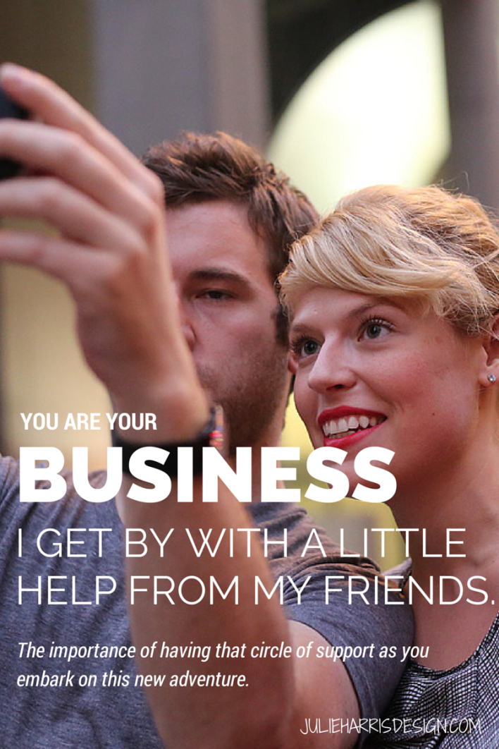 You Are Your Business Week #4: I get by with a little help from my friends | By Julie Harris Design @littlemrsharris