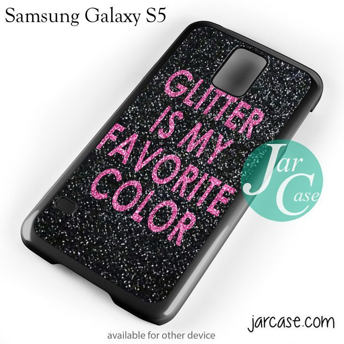 Glitter Is My Favorite Color Phone case for samsung galaxy S3/S4/S5
