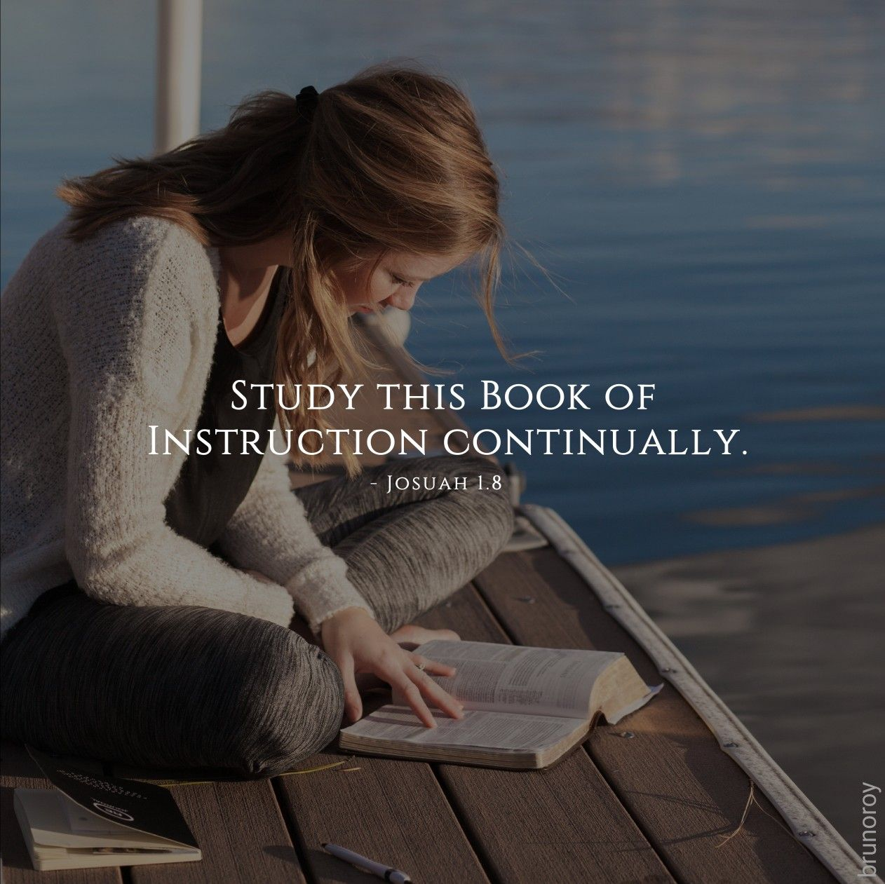 Study this book of instruction continually meditate on