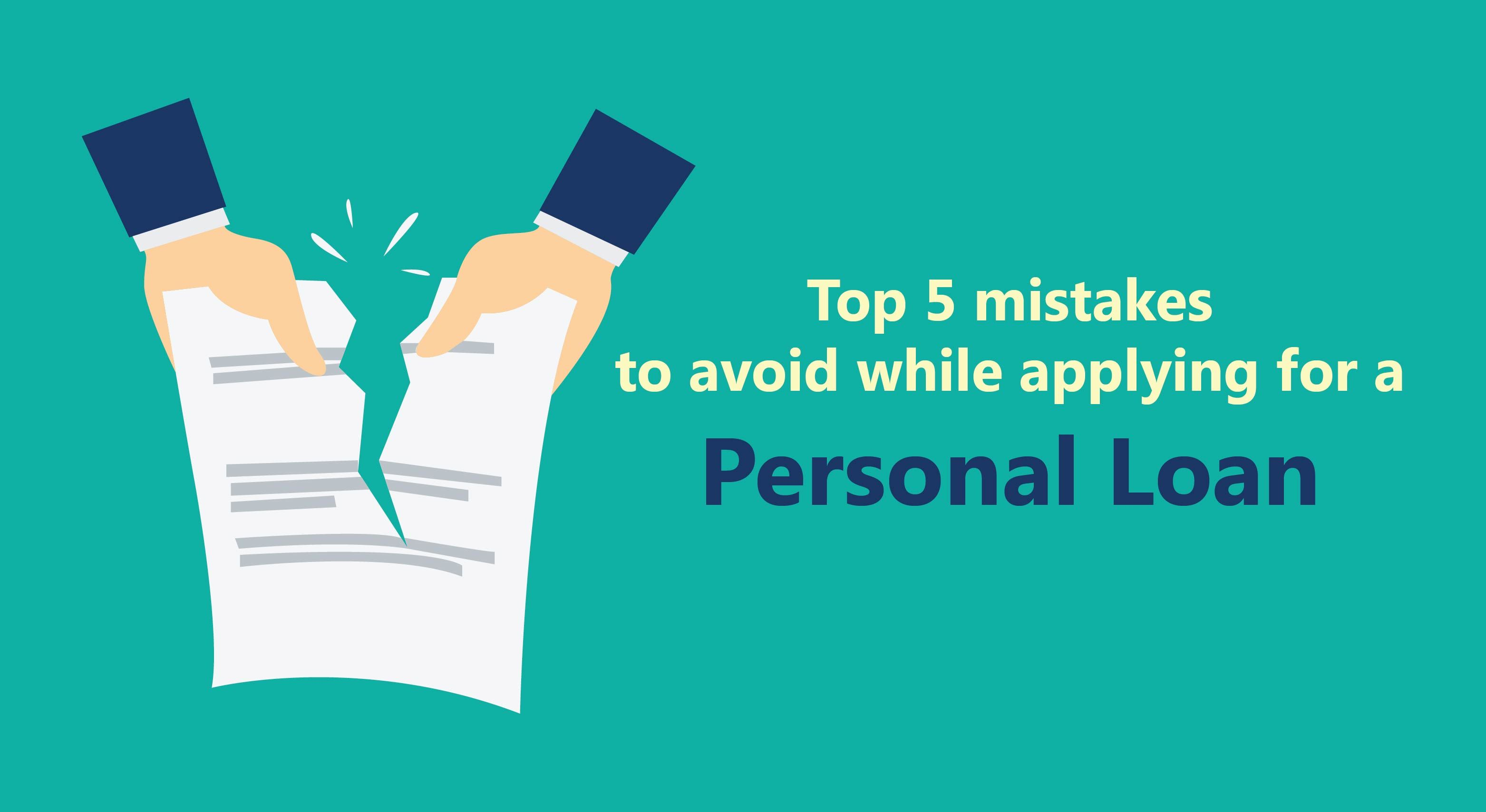 Top 5 Mistakes To Avoid While Applying For A Personal Loan Iservefinancial Fintech Personalloan Loan India Mum Personal Loans Finance Goals How To Apply