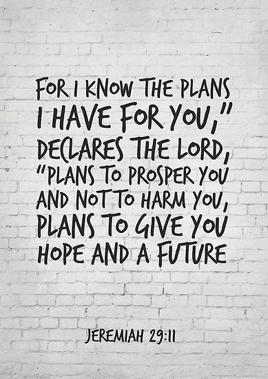 'Bible Verse Art, Jeremiah 29:11, For I know the plans I have for you' Poster by inspirational4u