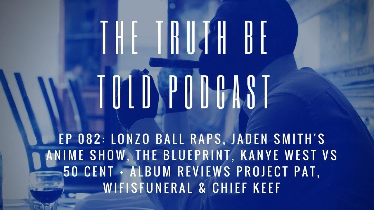 Ep 082 lonzo ball raps the blueprint kanye west vs 50 cent ep 082 lonzo ball raps the blueprint kanye west vs 50 cent malvernweather Gallery