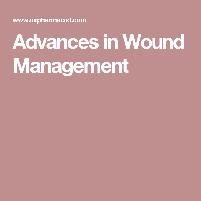 Advances In Wound Management Management Wind Advance