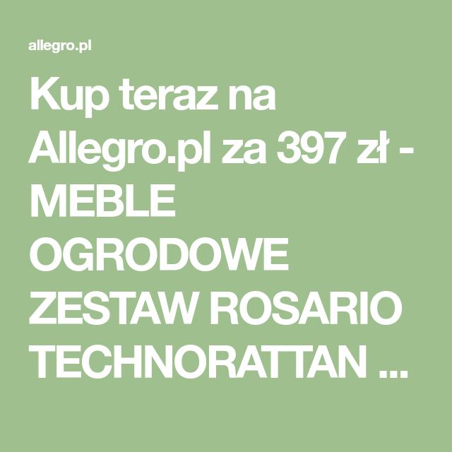 Kup Teraz Na Allegro Pl Za 397 Zl Meble Ogrodowe Zestaw Rosario Technorattan Balkon 7924730212 Allegro Pl Radosc Zakupow I Bezpieczenstwo Dziek Lockscreen