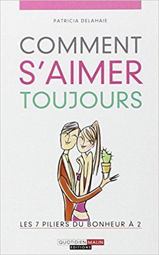 Livre Comment S Aimer Toujours Les 7 Piliers Du Bonheur