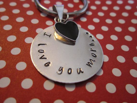 I love you moreHand Stamped Keychain by girlinair on Etsy, $10.00