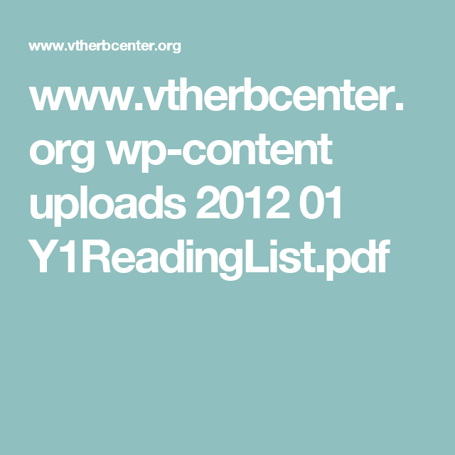 www.vtherbcenter.org wp-content uploads 2012 01 Y1ReadingList.pdf